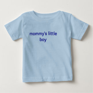 mommy's little boy baby shirt