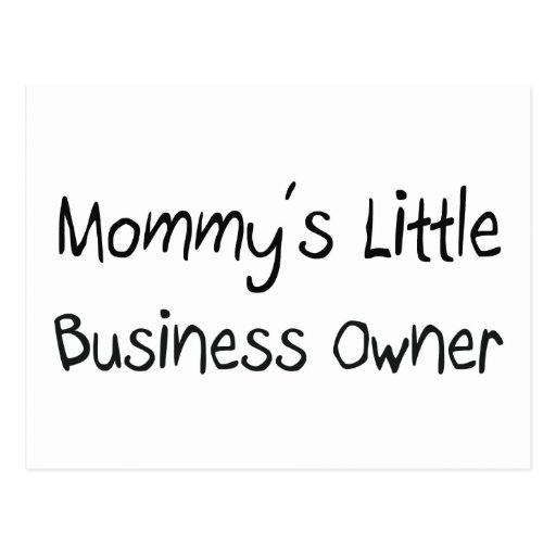 Mommys Little Business Owner Postcard