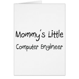 Mommys Little Computer Engineer Card