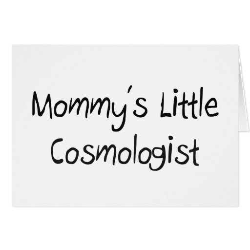 Mommys Little Cosmologist Greeting Card