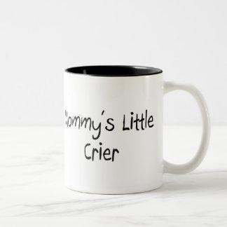 Mommys Little Crier Coffee Mug