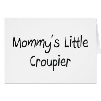 Mommys Little Croupier Card