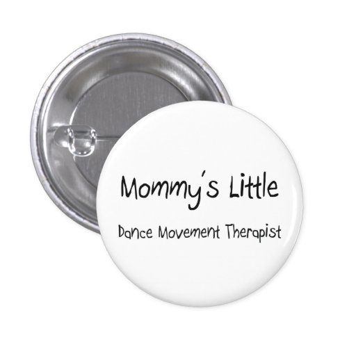 Mommys Little Dance Movement Therapist Buttons