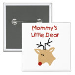 Mommy's Little Dear Tshirts and Gifts Pins