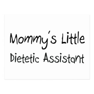 Mommys Little Dietetic Assistant Postcard