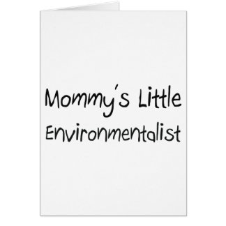 Mommys Little Environmentalist Greeting Card