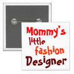 Mommy's, little, fashion, designers button
