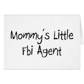 Mommys Little Fbi Agent Card