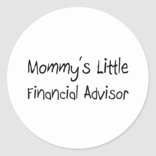 Mommys Little Financial Advisor Round Stickers