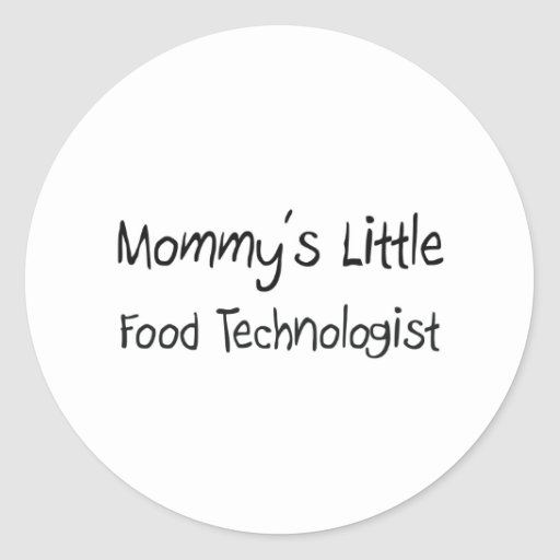 Mommys Little Food Technologist Stickers