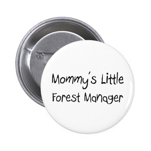 Mommys Little Forest Manager 2 Inch Round Button