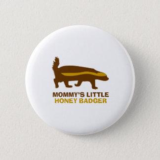 Mommy's Little Honey Badger Button