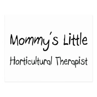 Mommys Little Horticultural Therapist Postcard