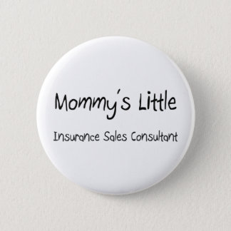 Mommys Little Insurance Sales Consultant Pinback Button