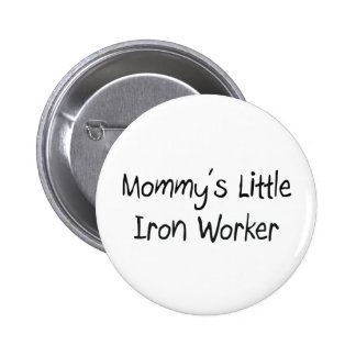 Mommys Little Iron Worker Pin