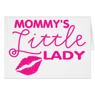 Mommy's Little Lady Card