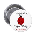 Mommy's Little Lady!  Ladybug Design 2 Inch Round Button