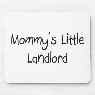 Mommys Little Landlord Mouse Pad