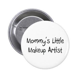 Mommys Little Makeup Artist Pinback Button