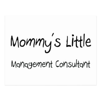 Mommys Little Management Consultant Postcard
