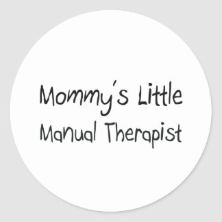 Mommys Little Manual Therapist Round Sticker