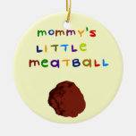 Mommy's Little Meatball Customized Ornament