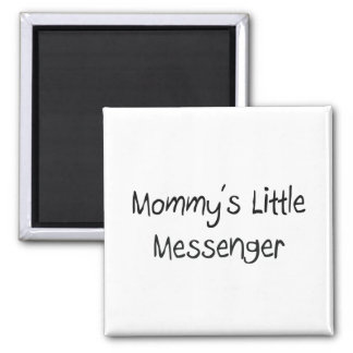 Mommys Little Messenger 2 Inch Square Magnet