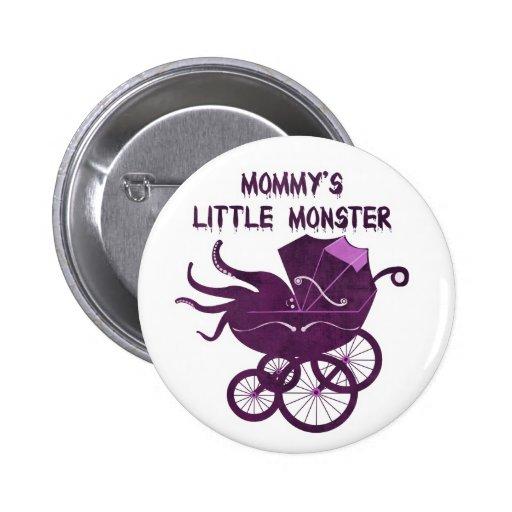 Mommy's Little Monster. Pin
