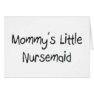 Mommys Little Nursemaid Greeting Card
