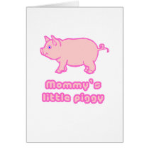 mommy's little piggy card