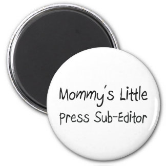 Mommys Little Press Sub-Editor 2 Inch Round Magnet