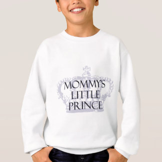 Mommy's Little Prince Sweatshirt