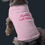 """Mommy&#39;s Little Princess-Dog Shirt<br><div class=""""desc"""">Mommy&#39;s Little Princess-Dog Shirt</div>"""