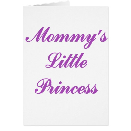 Mommy's Little Princess Greeting Cards