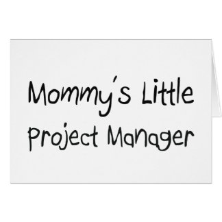 Mommys Little Project Manager Card