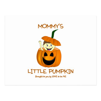 MOMMY'S LITTLE PUMPKIN - LOVE TO BE ME POSTCARD