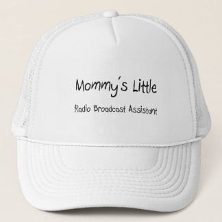Mommys Little Radio Broadcast Assistant Trucker Hat
