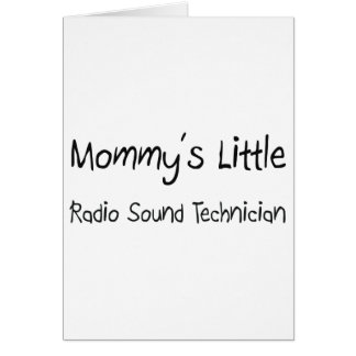 Mommys Little Radio Sound Technician Greeting Card
