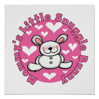 Mommy's Little Snuggle Bunny Posters