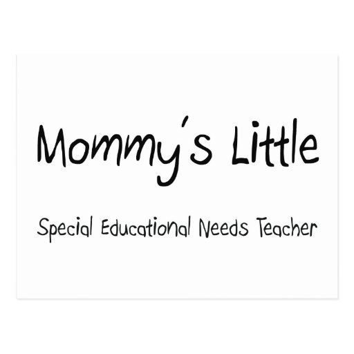 Mommys Little Special Educational Needs Teacher Postcards
