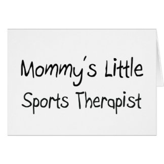 Mommys Little Sports Therapist Greeting Card