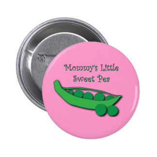 Mommy's Little Sweet Pea Button