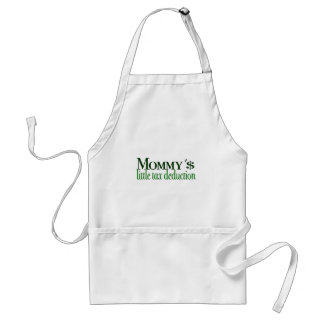 Mommy's little tax deduction adult apron