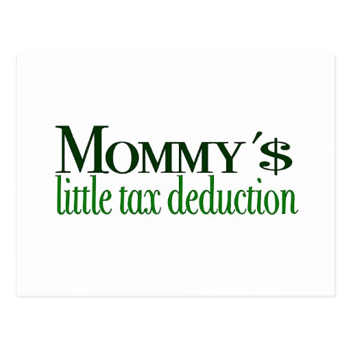 Mommy's little tax deduction postcard