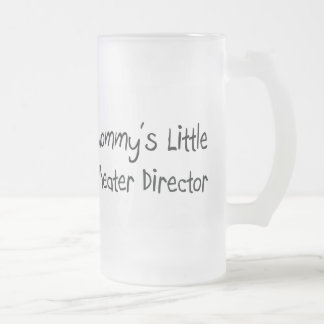 Mommys Little Theater Director Frosted Glass Beer Mug