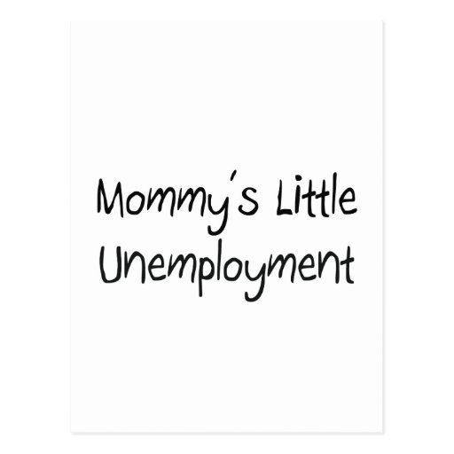 Mommys Little Unemployment Post Cards