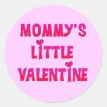 Mommy's Little Valentine Tshirts and Gifts Round Sticker