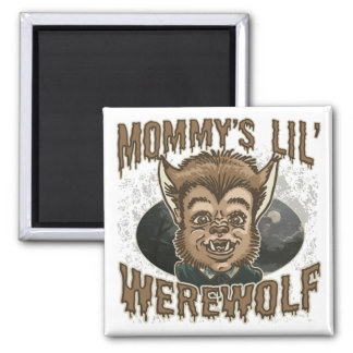 Mommy's Little Werewolf Magnet