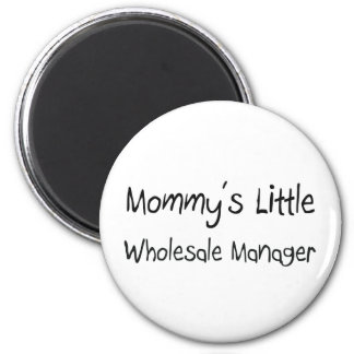 Mommys Little Wholesale Manager Magnet
