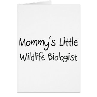Mommys Little Wildlife Biologist Greeting Card